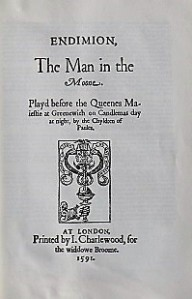 The title page of Endymion by John Lyly, which was played before the Queen by a company of boys. Printed 1591.